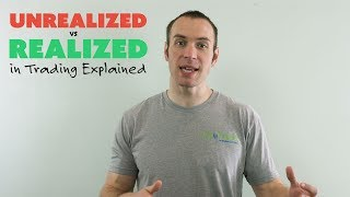 """Unrealized"" vs. ""Realized"" in Trading Explained"