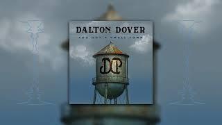 Dalton Dover You Got A Small Town