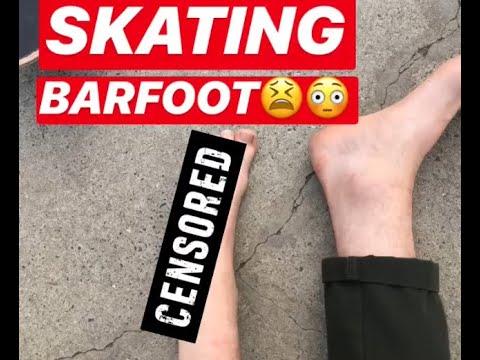 BAREFOOT SKATING (SKATE PARK EDITION)