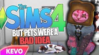 Sims 4 but pets were a bad idea