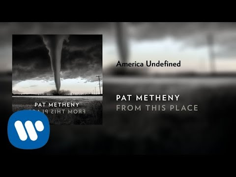 Pat Metheny - America Undefined (Official Audio) online metal music video by PAT METHENY