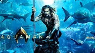 Aquaman Comic-Con Teaser Trailer - SDCC 2018