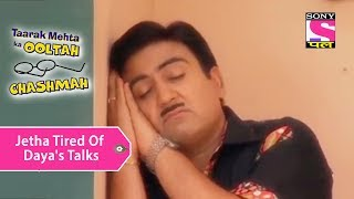 Your Favorite Character | Jethalal Tired Of Daya's Talks | Taarak Mehta Ka Ooltah Chashmah