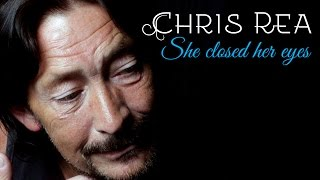 Chris Rea - She Closed Her Eyes (SR)