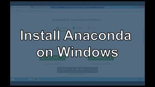 Install Python (Anaconda) on Windows + Setting Python and Conda Path (2017)