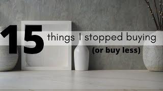 15 Things I No Longer Buy *or Buy Less*⎟FRUGAL LIVING TIPS