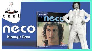 Neco / Kızmayın Bana