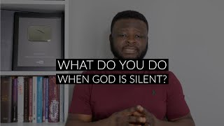What Do You Do When God is Silent?