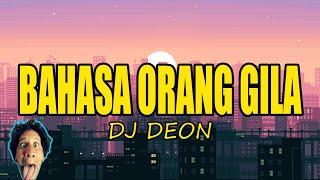 BAHASA ORANG GILA (FUNGKY CRAZY MIX 2017) DJ DEON