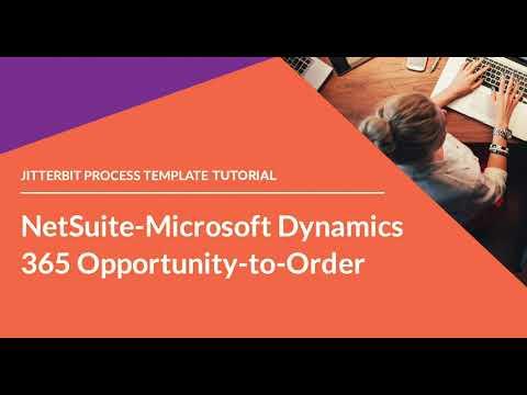 Jitterbit Process Template - NetSuite-Microsoft Dynamics 365 Opportunity-to-Order