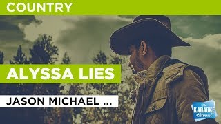 "Alyssa Lies In The Style Of ""Jason Michael Carroll"" With Lyrics (no Lead Vocal)"