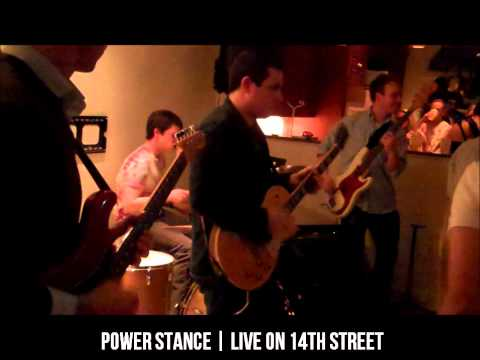 Power Stance Live on 14th Street