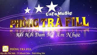 Phòng trà Fill - Kết nối đam mê âm nhạc - Hưng yên