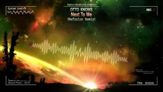 Otto Knows   Next To Me (Refuzion Remix) [HQ Free]
