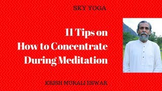 11 Tips on How to Concentrate During Meditation
