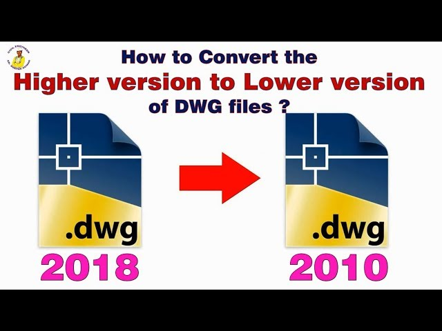 How To Convert The Higher Version Lower Of Dwg Files In Autocad