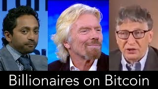 Billionaires on Bitcoin (Bill Gates, Richard Branson, Chamath Palihapitiya)