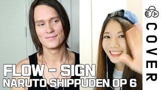 FLOW - SIGN (NARUTO SHIPPUDEN OP 6) ┃ Raon & PelleK full cover