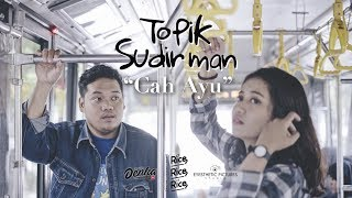Topik Sudirman - Cah Ayu (Official Video Clip)
