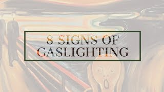 YOUR RELATIONSHIP SUCKS AND THIS IS WHY:  8 Signs of GASLIGHTING