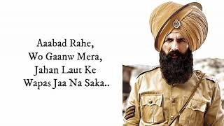 Teri Mitti (LYRICS) - Kesari | Akshay Kumar & Parineeti Chopra | Arko | B Praak | Manoj Muntashir