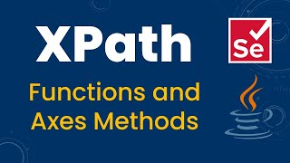 XPath Functions and Axes Methods||Ancestor,Child,Parent,Preceding,Following,Self & Descendant