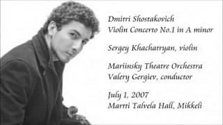 Shostakovich: Violin Concerto No.1 in A minor - Khachatryan / Gergiev / Mariinsky Theatre Orchestra