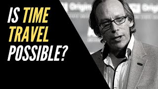 Is time travel possible? Evin Weiss talks to Lawrence Krauss