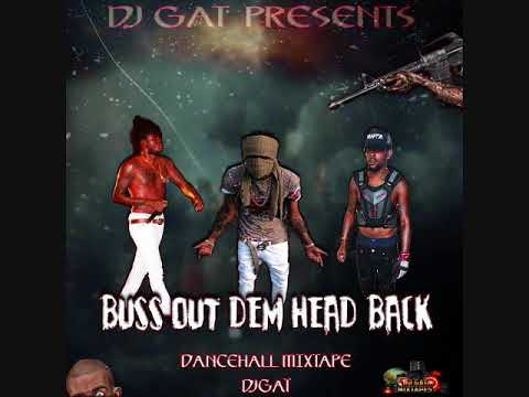 BUSS OUT THEM HEAD BACK DANCEHALL MIX NOVEMBER 2017 FT ALKALINE/JAHMEIL/TOMMY LEE 1876899-5643