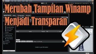 【Tutorial】 Cara Merubah Tampilan Winamp Menjadi Transparan • Simple News Video