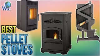 7 Best Pellet Stoves 2018