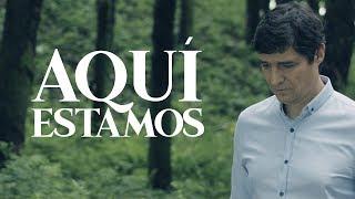 Marcos Vidal - Aquí estamos [Video Oficial]