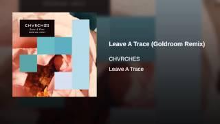 Leave A Trace (Goldroom Remix)
