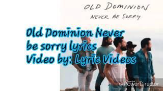 Old Dominion Never Be Sorry Lyrics