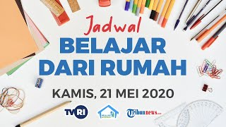 Jadwal Lengkap Belajar dari Rumah di TVRI Hari Jumat 22 Mei 2020 untuk Paud, SD, SMP, dan SMA