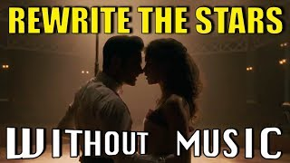 THE GREATEST SHOWMAN - Rewrite The Stars (#WITHOUTMUSIC parody)