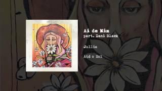 06. Jullie - Ai de Mim (part. Dani Black)