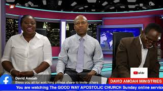GOOD WAYN APOSTOLIC CHURCH (GWAC) SUNDAY ONLINE TWI SERVICE