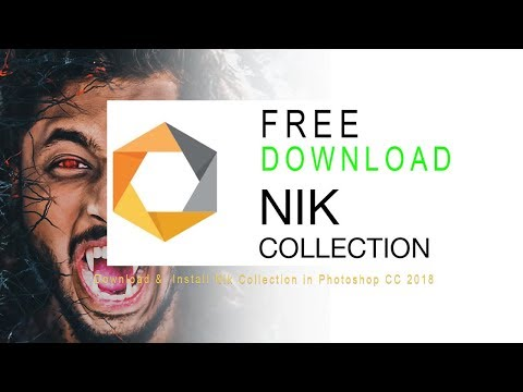 How to Download &  Install Nik Collection in Photoshop CC 2018