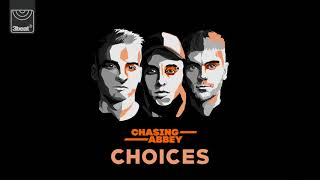 Chasing Abbey   Choices (Audio)