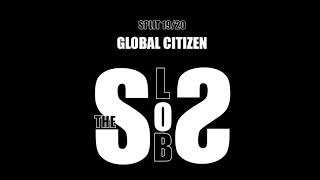 Video The Slobs - Global Citizen [Official Audio]
