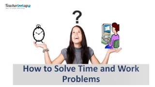 How to Solve Time and Work Problems