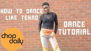 How To Dance Like Tekno (Up TempoDirty Dancing Tutorial) Chop Daily