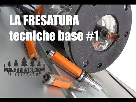 LA FRESATURA - Tecniche base #1