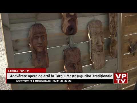 Adevărate opere de artă la Târgul Meșteșugurilor Tradiționale