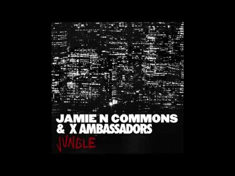 Jungle (Song) by Jamie N Commons and X Ambassadors