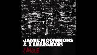 Jamie N Commons & X Ambassadors - Jungle