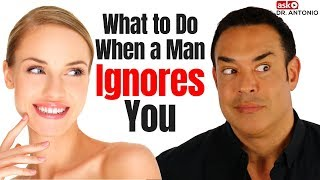 When a Man Ignores You - This is What He's Thinking