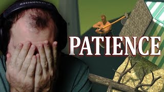 ALL WE NEED IS JUST A LITTLE PATIENCE | Getting Over It Part 1