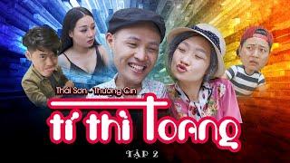 TẠP HOÁ CƯỜI TẬP 2 | TÍ THÌ TOANG | Hài Thái Sơn - Thương Cin